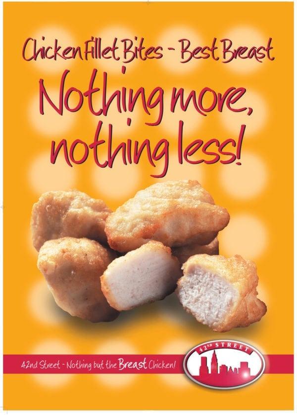 42nd Street Chicken Fillet Bites Poster
